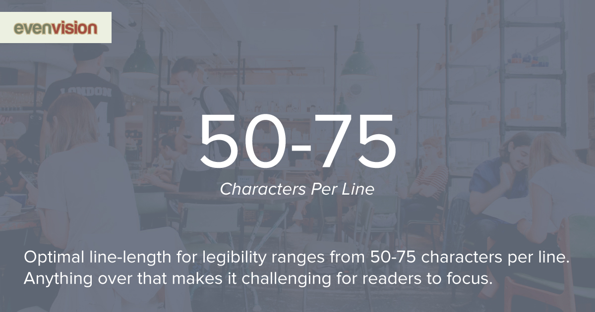 EvenVision Weekly Design Tip - 50-70 Characters Per Line